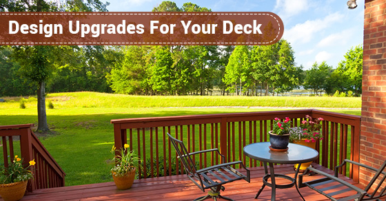 Design Upgrades For Your Deck