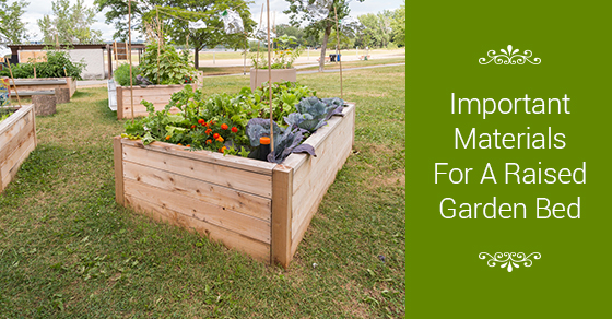 Important Materials For A Raised Garden Bed