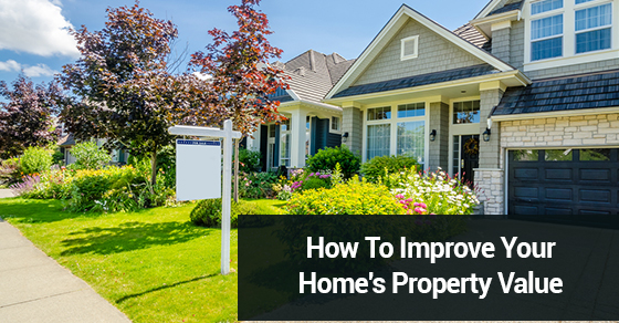 How To Improve Your Home's Property Value