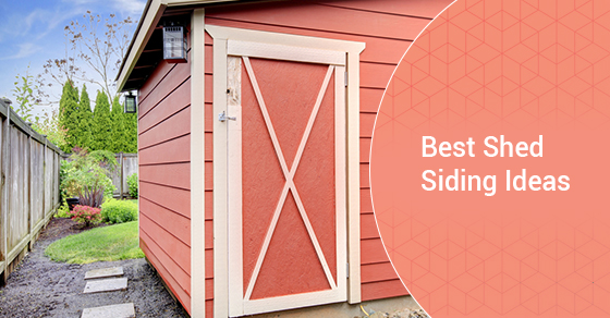 Best Siding Ideas For A Shed