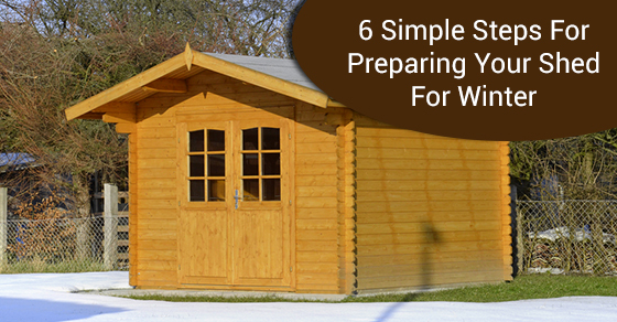 6 Simple Steps For Preparing Your Shed For Winter