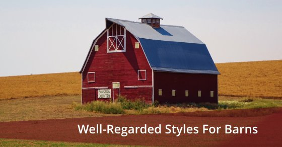 Well-Regarded Styles For Barns