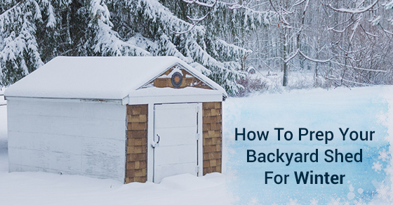 How To Prep Your Backyard Shed For Winter