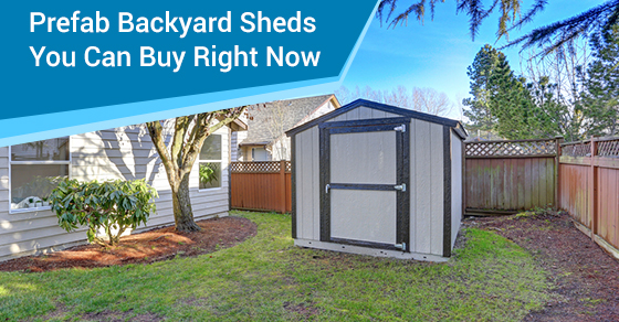 Prefab Backyard Sheds You Can Buy Right Now