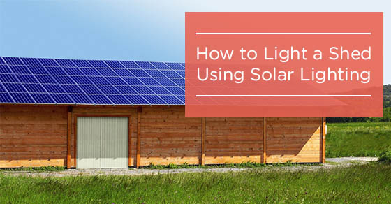 How to Light a Shed Using Solar Lighting