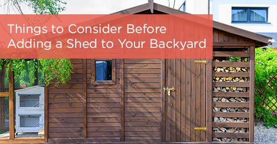 Things to Consider Before Adding a Shed to Your Backyard