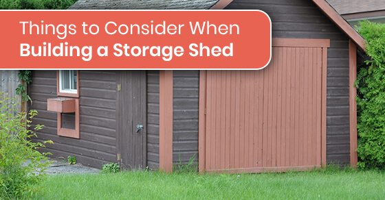 Things to Consider When Building a Storage Shed